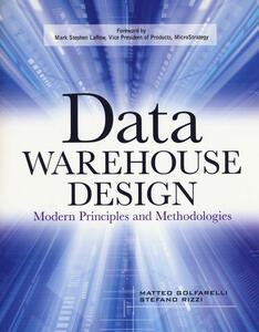 Data Warehouse Design: Modern Principles and Methodologies - Mattaeo Golfarelli,Stefano Rizzi - cover