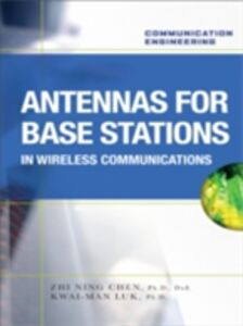Ebook in inglese Antennas for Base Stations in Wireless Communications Chen, Zhi Ning , Luk, Kwai-Man