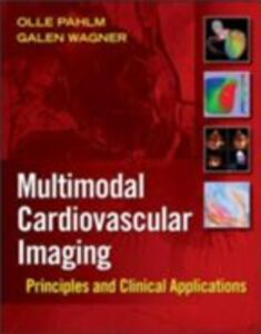 Ebook in inglese Multimodal Cardiovascular Imaging: Principles and Clinical Applications Pahlm, Olle , Wagner, Galen