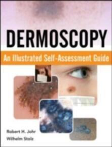 Dermoscopy: an illustrated self-assessment guide - Robert H. Johr,Wilhelm Stolz - copertina