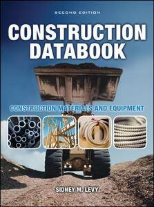 Construction Databook: Construction Materials and Equipment: Construction Materials and Equipment - Sidney M. Levy - cover