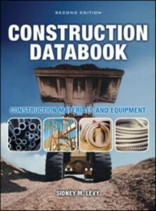 Ebook in inglese Construction Databook: Construction Materials and Equipment Levy, Sidney