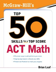Ebook in inglese McGraw-Hill's Top 50 Skills for a Top Score: ACT Math Leaf, Brian