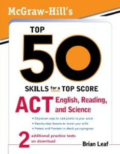 Ebook in inglese McGraw-Hill's Top 50 Skills for a Top Score: ACT English, Reading, and Science Leaf, Brian