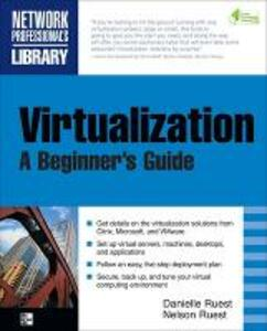 Virtualization, A Beginner's Guide - Nelson Ruest,Danielle Ruest - cover