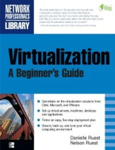 Ebook in inglese Virtualization, A Beginner's Guide Ruest, Danielle , Ruest, Nelson
