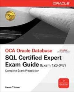 Ebook in inglese OCA Oracle Database SQL Certified Expert Exam Guide (Exam 1Z0-047) O'Hearn, Steve