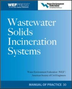 Foto Cover di Wastewater Solids Incineration Systems MOP 30, Ebook inglese di Water Environment Federation, edito da McGraw-Hill Education