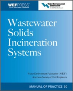 Ebook in inglese Wastewater Solids Incineration Systems MOP 30 Federation, Water Environment
