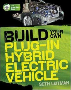 Build Your Own Plug-In Hybrid Electric Vehicle - Seth Leitman - cover
