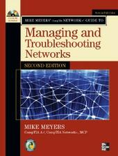 Mike Meyers'CompTIA Network+ Guide to Managing and Troubleshooting Networks, Second Edition