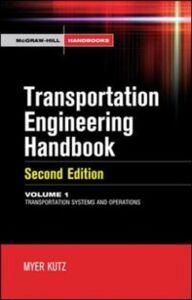 Foto Cover di Handbook of Transportation Engineering Volume I, 2e, Ebook inglese di Myer Kutz, edito da McGraw-Hill Education