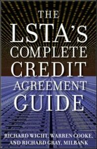 Ebook in inglese LSTA's Complete Credit Agreement Guide Cooke, Warren , Gray, Richard , Wight, Richard