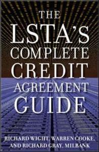 Ebook in inglese LSTA's Complete Credit Agreement Guide Cooke, Warren , Gray, Richard , Wight, Richard