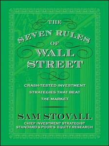 The Seven Rules of Wall Street: Crash-Tested Investment Strategies That Beat the Market - Sam Stovall - cover
