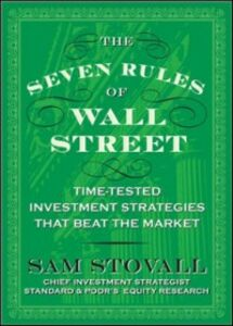 Ebook in inglese Seven Rules of Wall Street: Crash-Tested Investment Strategies That Beat the Market Stovall, Sam