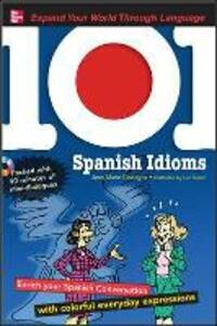 101 Spanish Idioms with MP3 Disc - Jean-Marie Cassagne - cover