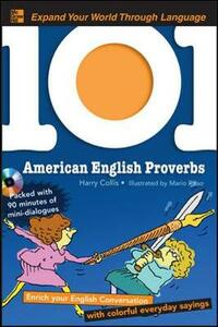 101 American English Proverbs with MP3 Disc: Enrich Your English Conversation with Colorful Everyday Sayings - Harry Collis - cover