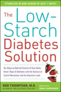 Ebook in inglese Low-Starch Diabetes Solution: Six Steps to Optimal Control of Your Adult-Onset (Type 2) Diabetes Carpender, Dana , Thompson, Rob