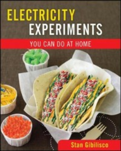 Ebook in inglese Electricity Experiments You Can Do At Home Gibilisco, Stan