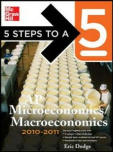 Ebook in inglese 5 Steps to a 5 AP Microeconomics/Macroeconomics, 2010-2011 Edition Dodge, Eric R.