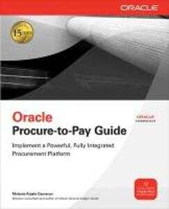 Oracle Procure-to-Pay Guide - Melanie Anjele Cameron - cover