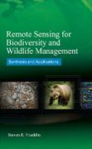 Remote Sensing for Biodiversity and Wildlife Management: Synthesis and Applications - Steven E. Franklin - cover