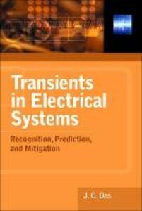 Transients in Electrical Systems: Analysis, Recognition, and Mitigation - J. C. Das - cover
