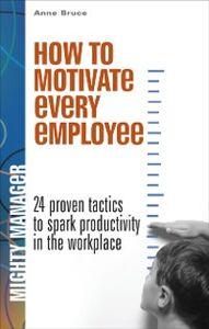 Foto Cover di How to Motivate Every Employee, Ebook inglese di Anne Bruce, edito da McGraw-Hill Education
