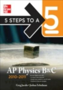Ebook in inglese 5 Steps to a 5 AP Physics B&C, 2010-2011 Edition Jacobs, Greg , Schulman, Joshua