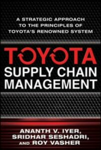 Ebook in inglese Toyota Supply Chain Management: A Strategic Approach to Toyota's Renowned System Iyer, Ananth , Seshadri, Sridhar , Vasher, Roy