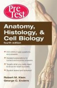 Anatomy, Histology, & Cell Biology: PreTest Self-Assessment & Review - Robert Klein,George C. Enders - cover