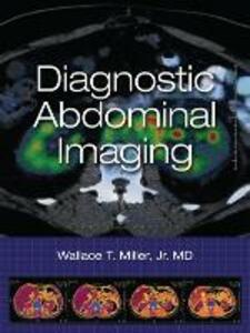 Diagnostic Abdominal Imaging - Wallace T. Miller - cover
