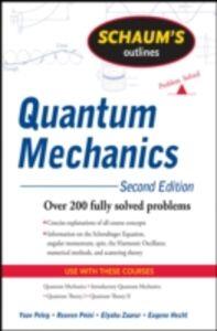 Ebook in inglese Schaum's Outline of Quantum Mechanics, Second Edition Hecht, Eugene , Peleg, Yoav , Pnini, Reuven , Zaarur, Elyahu