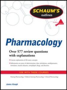 Foto Cover di Schaum's Outline of Pharmacology, Ebook inglese di Jim Keogh, edito da McGraw-Hill Education