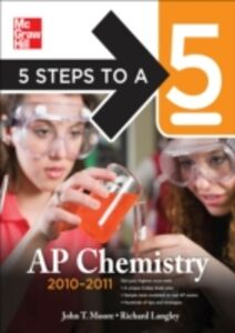 Ebook in inglese 5 Steps to a 5 AP Chemistry, 2010-2011 Edition Langley, Richard H. , Moore, John