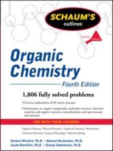Ebook in inglese Schaum's Outline of Organic Chemistry, Fourth Edition Hademenos, George J. , Meislich, Herbert , Nechamkin, Howard , Sharefkin, Jacob
