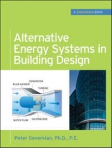 Ebook in inglese Alternative Energy Systems in Building Design (GreenSource Books) Gevorkian, Peter