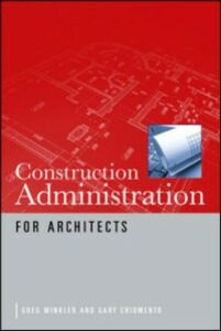 Ebook in inglese Construction Administration for Architects Chiumento, Gary , Winkler, Greg