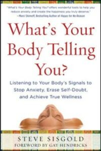Ebook in inglese What's Your Body Telling You?: Listening To Your Body's Signals to Stop Anxiety, Erase Self-Doubt and Achieve True Wellness Sisgold, Steve