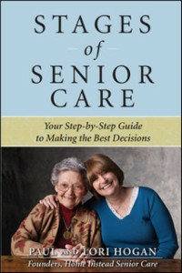 Ebook in inglese Stages of Senior Care: Your Step-by-Step Guide to Making the Best Decisions Hogan, Lori , Hogan, Paul
