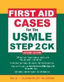 First aid cases for the USMLE step 2 CK - Le Tao,Elizabeth Halvorson - copertina