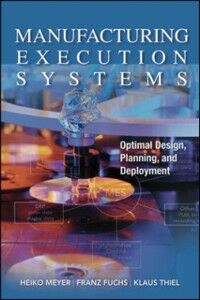 Foto Cover di Manufacturing Execution Systems (MES): Optimal Design, Planning, and Deployment, Ebook inglese di AA.VV edito da McGraw-Hill Education