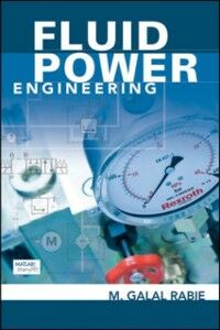 Foto Cover di Fluid Power Engineering, Ebook inglese di M Rabie, edito da McGraw-Hill Education
