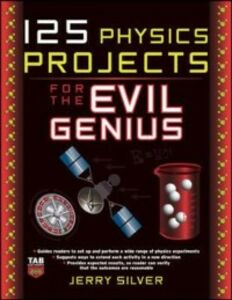 Ebook in inglese 125 Physics Projects for the Evil Genius Silver, Jerry