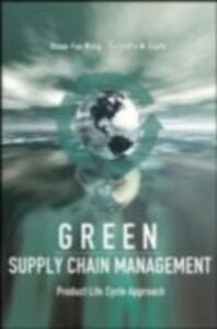 Ebook in inglese Green Supply Chain Management: Product Life Cycle Approach Gupta, Surendra M. , Wang, Hsiao-Fan