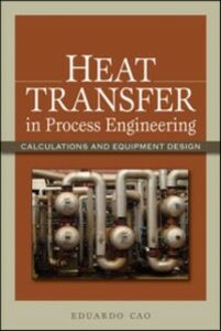 Foto Cover di Heat Transfer in Process Engineering, Ebook inglese di Eduardo Cao, edito da McGraw-Hill Education