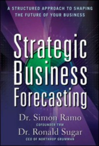 Ebook in inglese Strategic Business Forecasting: A Structured Approach to Shaping the Future of Your Business Ramo, Dr. Simon , Sugar, Dr. Ronald