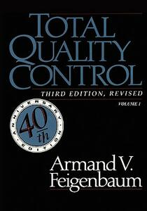 Total Quality Control, Revised (Fortieth Anniversary Edition), Volume 1 - Armand V Feigenbaum - cover