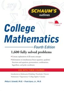 Ebook in inglese Schaum's Outline of College Mathematics, Fourth Edition Ayres, Frank , Schmidt, Philip